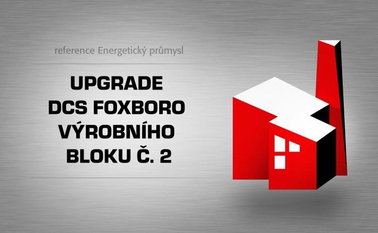 Upgrade DCS Foxboro výrobního bloku č. 2